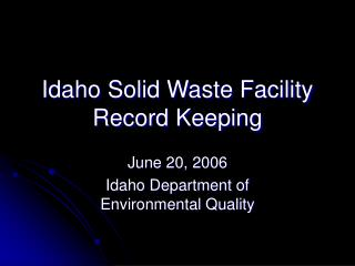 Idaho Solid Waste Facility Record Keeping
