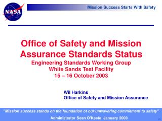 Office of Safety and Mission Assurance Standards Status Engineering Standards Working Group