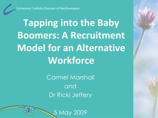 Tapping into the Baby Boomers: A Recruitment Model for an Alternative Workforce