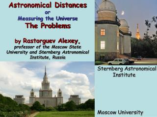 Sternberg Astronomical           Institute Moscow University