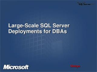 Large-Scale SQL Server Deployments for DBAs