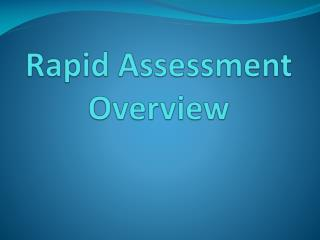 Rapid Assessment Overview