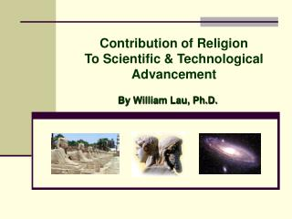 Contribution of Religion To Scientific & Technological Advancement
