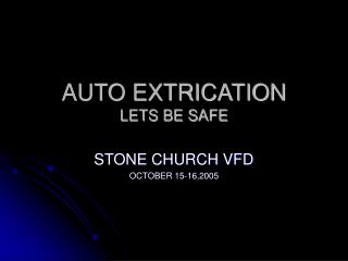 AUTO EXTRICATION LETS BE SAFE