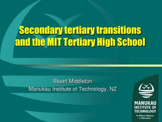 Secondary tertiary transitions and the MIT Tertiary High School