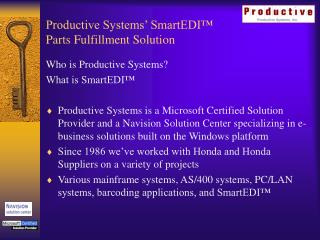 Productive Systems' SmartEDI™ Parts Fulfillment Solution
