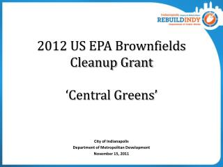 2012 US  EPA Brownfields Cleanup Grant ' Central Greens'