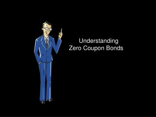 Understanding  Zero Coupon Bonds