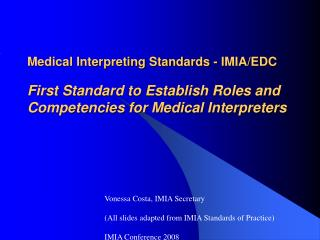 Vonessa Costa, IMIA Secretary (All slides adapted from IMIA Standards of Practice)