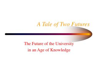 A Tale of Two Futures