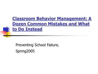 Classroom Behavior Management: A Dozen Common Mistakes and What to Do Instead