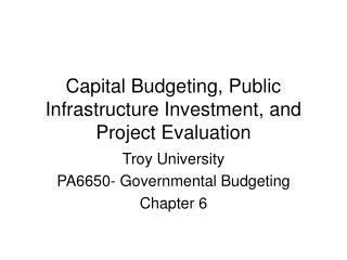 Capital Budgeting, Public Infrastructure Investment, and Project Evaluation