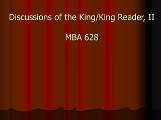 Discussions of the King/King Reader, II MBA 628