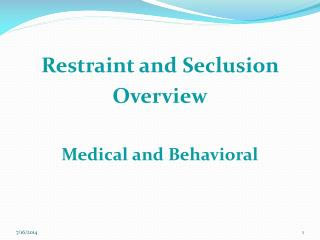 Restraint and Seclusion  Overview Medical and Behavioral