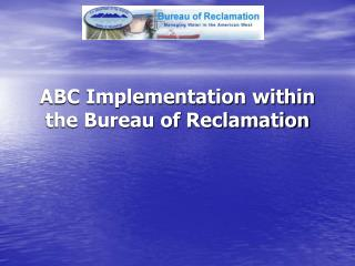 ABC Implementation within the Bureau of Reclamation