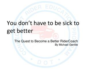 You don't have to be sick to get better