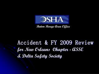 Accident & FY 2009 Review  for New Orleans  Chapter - ASSE  & Delta Safety Society