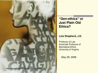 """Gen-ethics"" or Just Plain Old Ethics?"