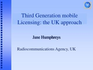 Third Generation mobile Licensing: the UK approach