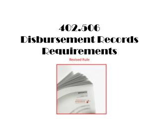 402.506 Disbursement Records Requirements