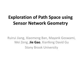 Exploration of Path Space using Sensor Network Geometry