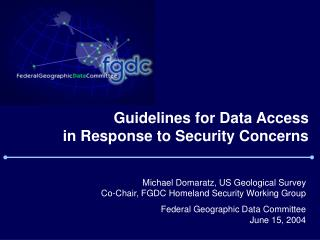 Guidelines for Data Access   in Response to Security Concerns