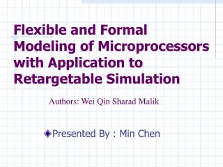 Flexible and Formal Modeling of Microprocessors with Application to Retargetable Simulation