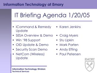 IT Briefing Agenda 1/20/05