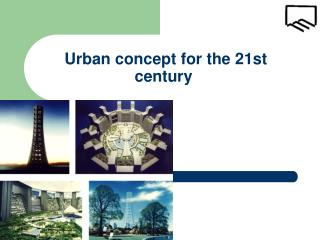 Urban concept for the 21st century