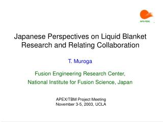 Japanese Perspectives on Liquid Blanket Research and Relating Collaboration