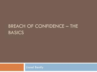 Breach of Confidence – The Basics