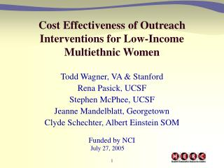 Cost Effectiveness of Outreach Interventions for Low-Income  Multiethnic Women