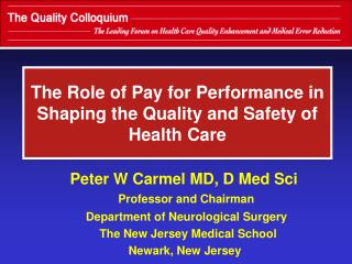 The Role of Pay for Performance in Shaping the Quality and Safety of Health Care