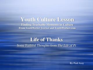 Life of Thanks Some Faithful Thoughts from  The Life of Pi