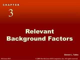 Relevant Background Factors