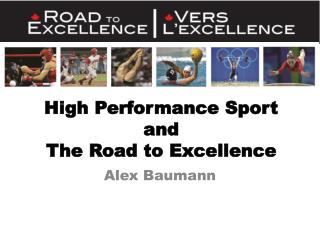 High Performance Sport and  The Road to Excellence