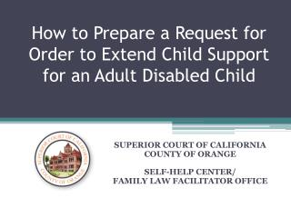 How to Prepare a Request for Order to Extend Child Support for an Adult Disabled Child