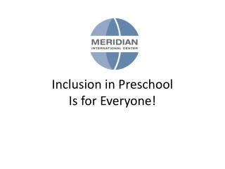 Inclusion in Preschool  Is for Everyone!