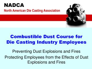 Combustible Dust Course for Die Casting Industry Employees