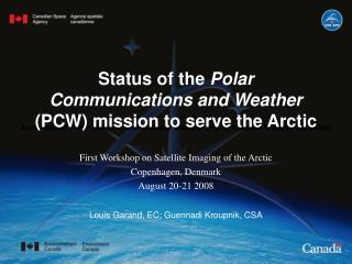 Status of the  Polar Communications and Weather  (PCW) mission to serve the Arctic