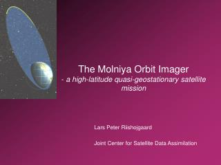 The Molniya Orbit Imager -  a high-latitude quasi-geostationary satellite mission