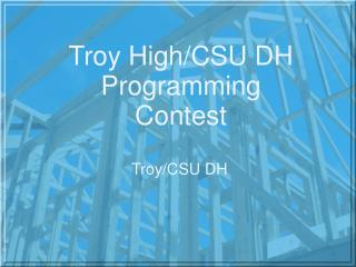 Troy High/CSU DH Programming Contest