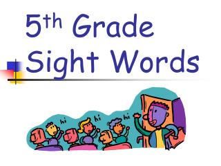 5 th  Grade Sight Words