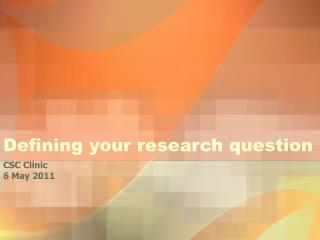 Defining your research question