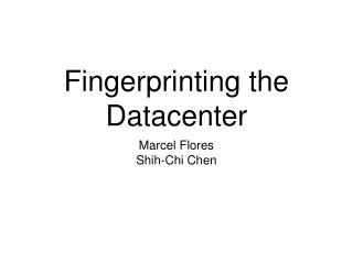 Fingerprinting the Datacenter