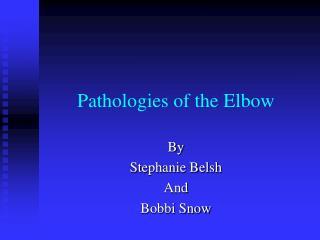 Pathologies of the Elbow