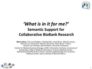 'What is in it for me?' Semantic Support for  Collaborative  BioBank  Research