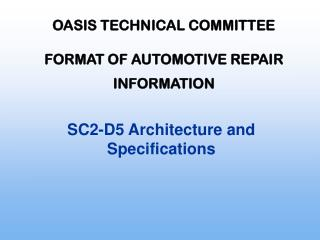 OASIS TECHNICAL COMMITTEE FORMAT OF AUTOMOTIVE REPAIR INFORMATION