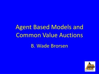 Agent Based Models and Common Value Auctions