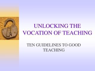 UNLOCKING THE VOCATION OF TEACHING